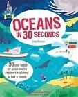 Oceans in 30 Seconds by Jen Green (Hardback, 2016)