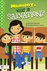 Mommy, What Is Salvation? by June Gray Wyrick, Kristen Wyrick Jones (Paperback / softback, 2011)