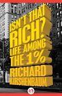 Isn't That Rich? by Richard Kirshenbaum (Paperback / softback, 2015)