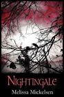 Nightingale by Melissa Mickelsen (Paperback / softback, 2012)