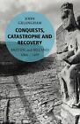 Conquests, Catastrophe and Recovery: Britain and Ireland 1066-1485: Book 2 by John Gillingham (Paperback, 2014)