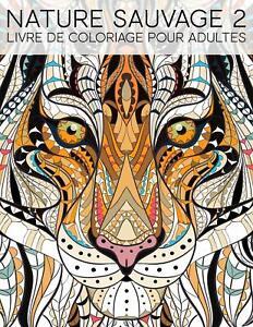 Nature Sauvage 2 Livre De Coloriage Pour Adultes Maverick Infanta Ebay