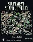 Southwest Silver Jewelry: The First Century by Paula A. Baxter (Hardback, 2001)