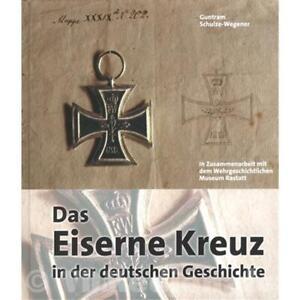 Das-Eiserne-Kreuz-in-der-deutschen-Geschichte-Schulze-Wegener-Signiert-Limitiert