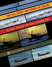 Book - The 8th Army Air Force in Color: As Seen Through the Eyes of Kodak Film