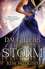 Daughters of the Storm by Kim Wilkins (Paperback, 2014)