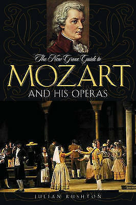 1 of 1 - The New Grove Guide to Mozart and His Operas (New Grove Operas) by Rushton, Jul