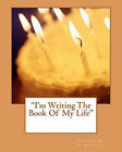 I'm Writing the Book of My Life by Ty Manapat (Paperback / softback, 2011)