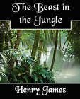 The Beast in the Jungle by James Henry James, Henry James, Jr. (Paperback / softback, 2007)