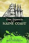 Great Shipwrecks of the Maine Coast by Jeremy D'Entremont (Paperback / softback, 2010)