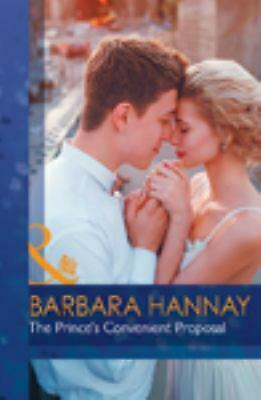 The Prince's Convenient Proposal by Hannay, Barbara