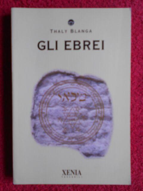 book LIBRO GLI EBREI thaly blanga XENIA TASCABILI 1999 (L65)
