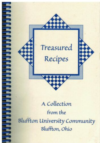 BLUFFTON OH 2005 UNIVERSITY COMMUNITY COOK BOOK TREASURED RECIPES HISTORY