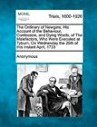 The Ordinary of Newgate, His Account of the Behaviour, Confession, and Dying Words, of the Malefactors, Who Were Executed at Tyburn, on Wednesday the by Anonymous (Paperback / softback, 2012)