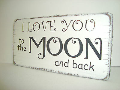 "Wooden  distressed "" I LOVE YOU TO THE MOON AND BACK "" shabby n chic sign plaque"