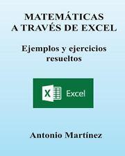 MATEMATICAS a Trav�s de EXCEL by Antonio Dominguez (2013, Paperback)