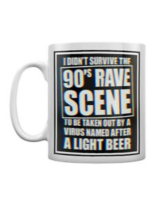 Tea and Coffee Mug I Didn't Survive The 90's Rave Scene