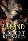 The Pond by Robert Bernard (Hardback, 2012)