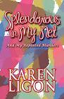 Splendorous in My Net: And My Repeated Blunders by Karen Ligon (Paperback / softback, 2009)