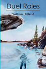 Duel Roles by William Hatfield (Paperback / softback, 2010)