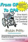 From Cp to CPA: One Mans Triumph Over the Disability of Cerebral Palsy by Robin E Pritts (Paperback / softback, 2003)