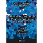 Individual Differences in Speech Production and Perception by Peter Lang AG (Hardback, 2015)