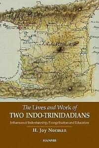The-Lives-and-Work-of-Two-Indo-Trinidadians-Influences-of-Indentureship