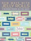 New Ways With Jelly Rolls: 12 Reversible Modern Jelly Roll Quilts by Pam Lintott, Nicky Lintott (Paperback, 2014)
