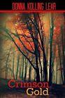 Crimson Gold by Donna Kolling Lear (Paperback / softback, 2013)