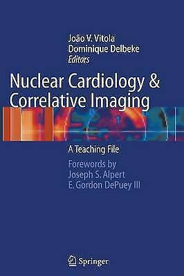 Nuclear Cardiology and Correlative Imaging: A Teaching File by...