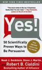 Yes!: 50 Scientifically Proven Ways to Be Persuasive by Steve J Martin, Noah J Goldstein, Robert Cialdini (Paperback / softback)