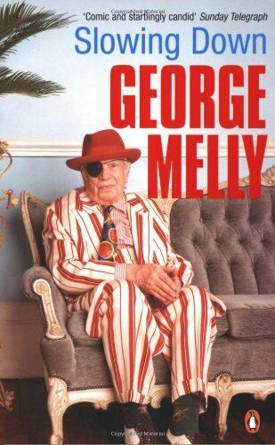 Slowing Down By George Melly. 9780141015767