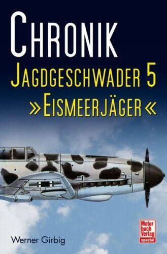 Jagdgeschwader 5 Jagdflieger Eismeerjäger 1941-45 Geschichte Jagdstaffel JG5