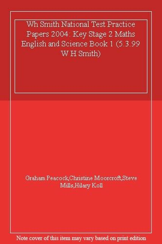 Wh Smith National Test Practice Papers 2004: Key Stage 2 Maths English and Sci,