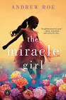 The Miracle Girl by Andrew Roe (Paperback, 2016)