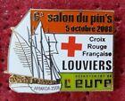 PIN'S SALON DU PINS LOUVIERS DE L'EURE CROIX ROUGE 2008 BATEAU VOILIER ARTHUS
