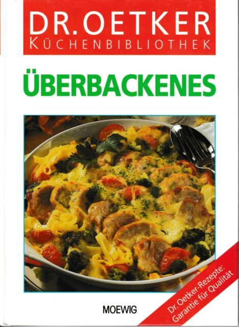 Überbackenes, Dr. Oetker Küchenbibliothek, Verlag Moewig