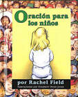 Oracion Para los Ninos by Rachel Field (Board book, 2011)