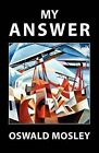 My Answer by Sir Oswald Mosley (Paperback, 2012)