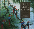 The Slave Route: From Africa to America by Harry Holcroft (Hardback, 1999)