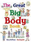 The Great Big Body Book by Mary Hoffman (Hardback, 2016)