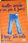 Brashares: Quattro amiche e un paio di jeans - II ed. Fabbri 2005