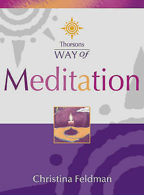 1 of 1 - Thorsons Way of - Meditation, Feldman, Christina, New Book