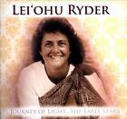 Journey of Light... The Early Years * by Lei'ohu Ryder (CD, Dec-2011, Ululoa Records)