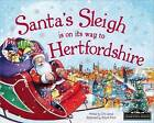 Santa's Sleigh is on it's Way to Hertfordshire by Eric James (Hardback, 2016)