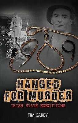 1 of 1 - Hanged for Murder: Irish State Executions by Tim Carey (Paperback, 2013)