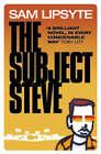 The Subject Steve by Sam Lipsyte (Paperback, 2003)