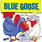 Blue Goose by Nancy Tafuri (Other book format, 2008)