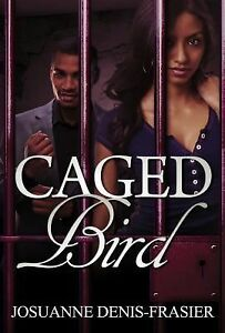 Caged-Bird-1st-Edition-Signed-by-Josuane-Denis-Frasier-2015-Paperback