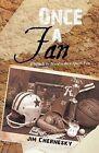 Once a Fan: Why It Is So Hard to Be a Sports Fan by Jim Chernesky (Paperback / softback, 2012)